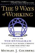 9 Ways of Working How to Use the Enneagram to Discover Your Natural Strengths & Work More Effecively