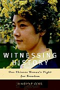 Witnessing History One Chinese Womans Fight for Freedom