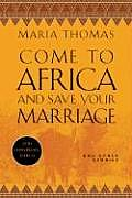 Come to Africa & Save Your Marriage & Other Stories