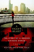 Tigers Heart The Story of a Modern Chinese Woman