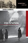 Zoo Station A John Russell World War II Spy Thriller