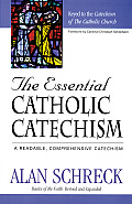 The Essential Catholic Catechism: A Readable, Comprehensive Catechism of the Catholic Faith