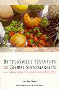 Bittersweet Harvests For Global Supermar