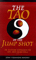 Tao Of The Jump Shot