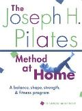 The Joseph H. Pilates Method At Home