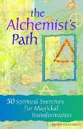 Alchemists Path 50 Spiritual Exercises for Magickal Transformation