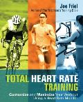 Total Heart Rate Training: Customize and Maximize Your Workout Using a Heart Rate Monitor (07 Edition)