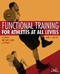 Functional Training for Athletes at All Levels Workouts for Agility Speed & Power