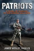 Patriots A Novel of Survival In the Coming Apocalypse