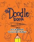 The Doodle Book: 187 Fun Drawings You Can Finish Yourself