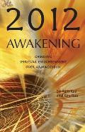 2012 Awakening: Choosing Spiritual Enlightenment Over Armageddon