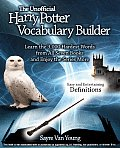 Unofficial Harry Potter Vocabulary Builder Learn the 3000 Hardest Words from All Seven Books & Enjoy the Series More