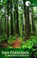 Hidden San Francisco and Northern California: Including Napa, Sonoma, Mendocino, Santa Cruz, Monterey, Yosemite, and Lake Tahoe (Hidden San Francisco & Northern California)