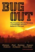 Bug Out: The Complete Plan for Escaping a Catastrophic Disaster Before It's Too Late Cover