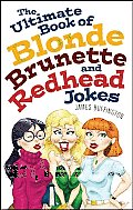 Ultimate Book of Blonde Brunette...Jokes