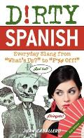 Dirty Spanish Everyday Slang from Whats Up to F%# Off