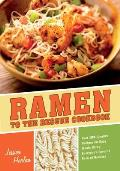 Ramen To the Rescue Cookbook: 120 Creative Recipes for Easy Meals Using Everyone's Favorite Pack of Noodles (11 Edition)