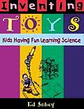 Inventing Toys Kids Having Fun Learning Science