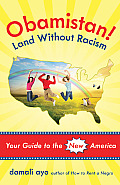 Obamistan Land Without Racism Your Guide To the New America