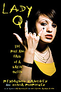 Lady Q The Rise & Fall of a Latin Queen
