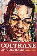 Coltrane on Coltrane The John Coltrane Interviews