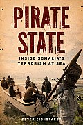 Pirate State Inside Somalias Terrorism at Sea