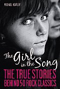 Girl in the Song The Stories Behind 50 Rock Classics