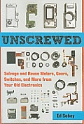 Unscrewed Salvage & Reuse Motors Gears Switches & More from Your Old Electronics