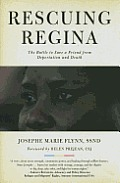 Rescuing Regina: The Battle to Save a Friend from Deportation and Death