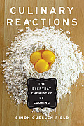 Culinary Reactions: The Everyday Chemistry of Cooking Cover