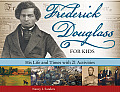 Frederick Douglass for Kids: His Life and Times with 21 Activities (For Kids) Cover