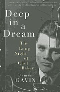 Deep in a Dream The Long Night of Chet Baker