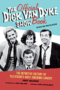 The Official Dick Van Dyke Show Book: The Definitive History of Television's Most Enduring Comedy Cover