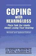 Coping with Hearing Loss Plain Talk for Adults about Losing Your Hearing