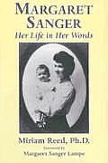 Margaret Sanger Her Life In Her Words