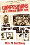 Confessions of a Second Story Man Junior Kripplebauer & the K&A Gang