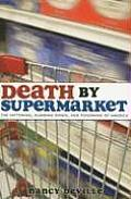Death by Supermarket The Fattening Dumbing Down & Poisoning of America
