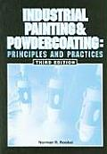 Industrial Painting and Powdercoating: Principles and Practics, Third Edition