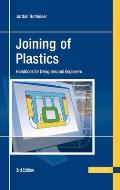 Joining of Plastics: Handbook for Designers and Engineers