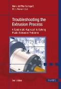 Troubleshooting the Extrusion Process: A Systematic Approach to Solving Plastic Extrusion Problems