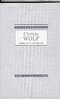 Understanding Christa Wolf Returning Home to a Foreign Land