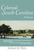 Colonial South Carolina: A History (Understanding Contemporary American Literature) by Robert M. Weir