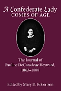 Confederate Lady Comes of Age: The Journal of Pauline DeCaradeuc Heyward, 1863-1888