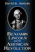 Benjamin Lincoln & the American Revolution