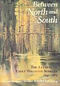 Between North and South: The Letters of Emily Wharton Sinkler, 1842-1865