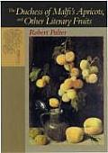 The Duchess of Malfi's Apricots, and Other Literary Fruits