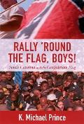 Rally 'Round the Flag, Boys!: South Carolina and the Confederate Flag