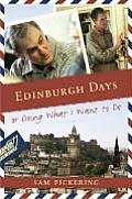 Edinburgh Days: Or Doing What I Want to Do
