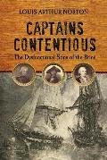 Captains Contentious: The Dysfunctional Sons Of The Brine (Studies In Maritime History) by Louis Arthur. Norton