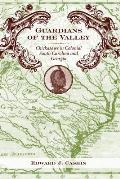 Guardians Of The Valley: Chickasaws In Colonial South Carolina & Georgia by Edward J. Cashin